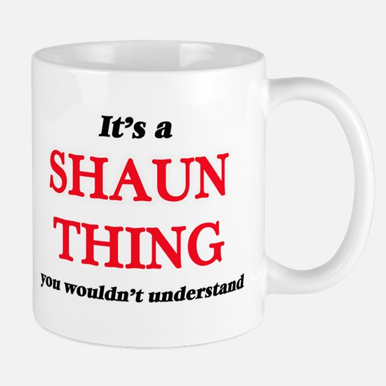 It's a Shaun thing, you wouldn't unde Mugs