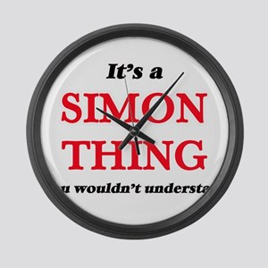 It's a Simon thing, you would Large Wall Clock