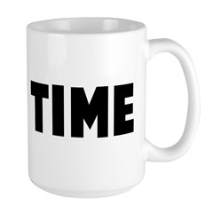 High time Large Mug