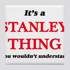 It's a Stanley thing, you wouldn& Tile Coaster