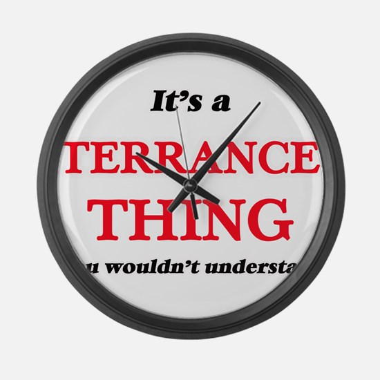 It's a Terrance thing, you wo Large Wall Clock