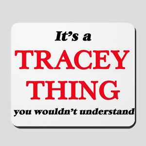 It's a Tracey thing, you wouldn' Mousepad