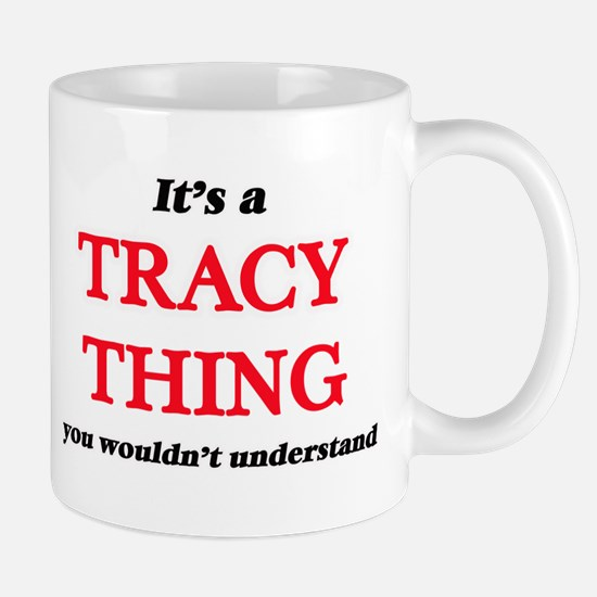 It's a Tracy thing, you wouldn't unde Mugs