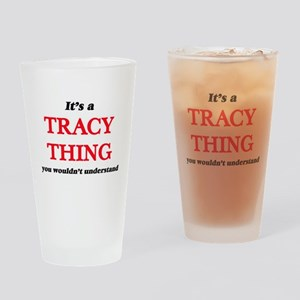 It's a Tracy thing, you wouldn& Drinking Glass