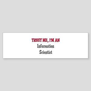 Trust Me I'm an Information Scientist Sticker (Bum