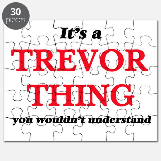 It's a Trevor thing, you wouldn't u Puzzle