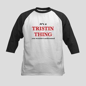 It's a Tristin thing, you woul Baseball Jersey