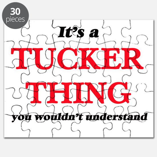 It's a Tucker thing, you wouldn't u Puzzle