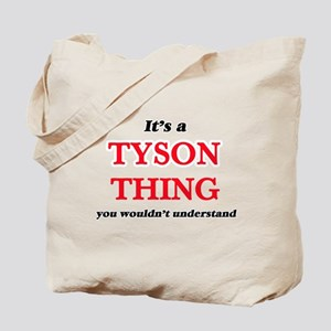 It's a Tyson thing, you wouldn't Tote Bag