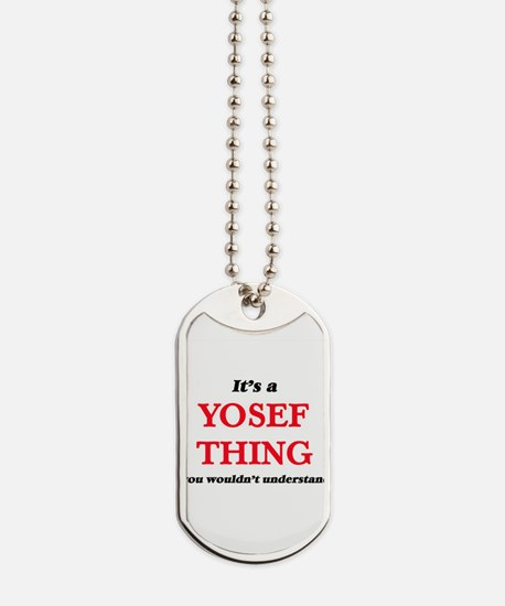 It's a Yosef thing, you wouldn't Dog Tags