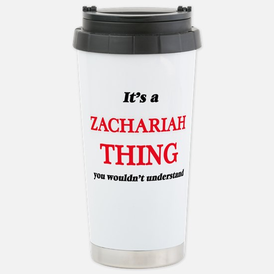 It's a Zachariah th Stainless Steel Travel Mug