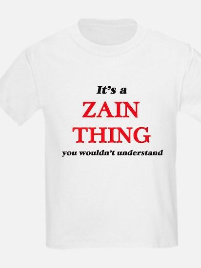 It's a Zain thing, you wouldn't un T-Shirt