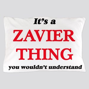 It's a Zavier thing, you wouldn&#3 Pillow Case