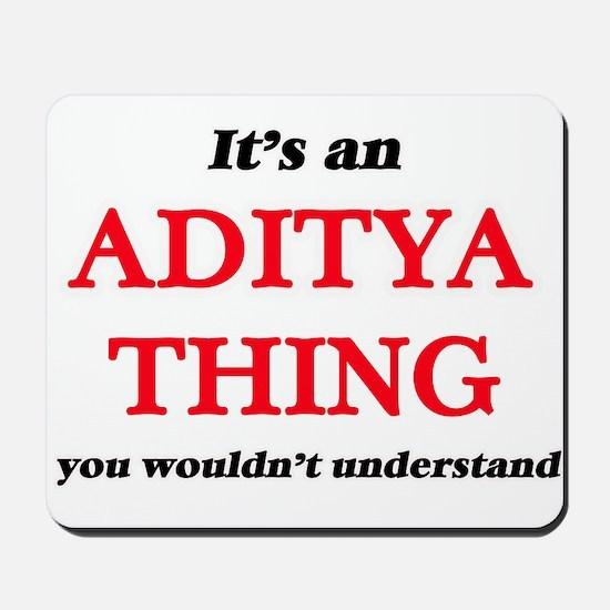 It's an Aditya thing, you wouldn&#39 Mousepad