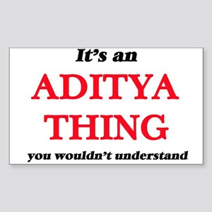 It's an Aditya thing, you wouldn't Sticker
