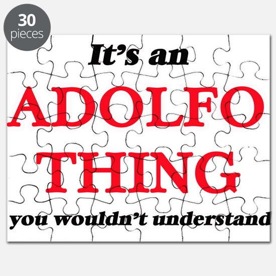 It's an Adolfo thing, you wouldn't Puzzle