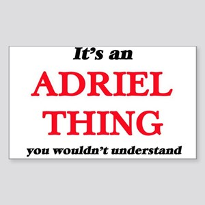 It's an Adriel thing, you wouldn't Sticker