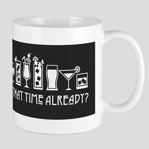 Is It That Time Already? Mugs