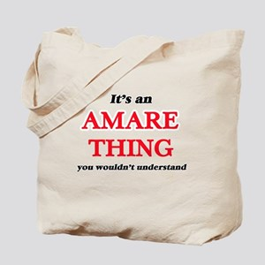 It's an Amare thing, you wouldn't Tote Bag