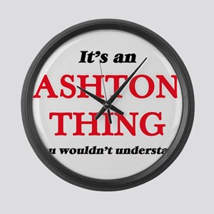 It's an Ashton thing, you wou Large Wall Clock