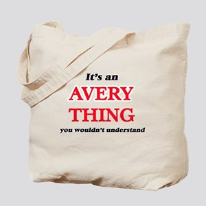 It's an Avery thing, you wouldn't Tote Bag