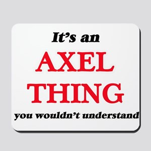 It's an Axel thing, you wouldn't Mousepad