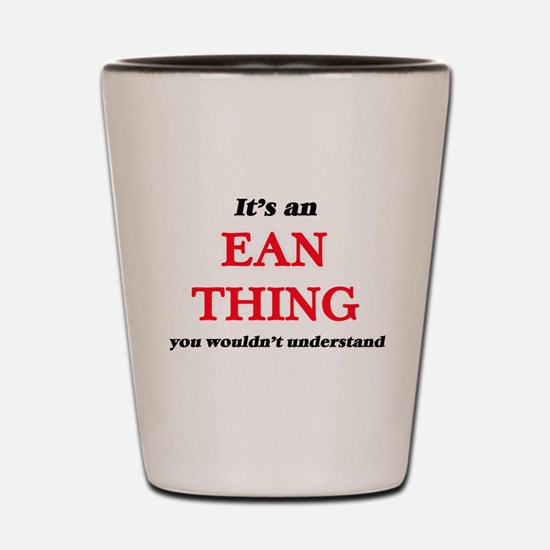 It's an Ean thing, you wouldn't Shot Glass