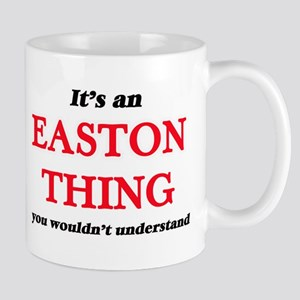 It's an Easton thing, you wouldn't un Mugs