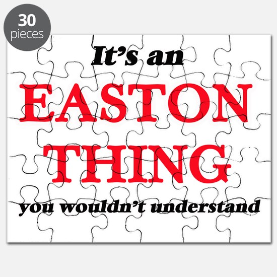 It's an Easton thing, you wouldn't Puzzle