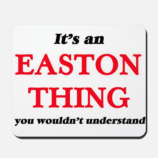 It's an Easton thing, you wouldn&#39 Mousepad