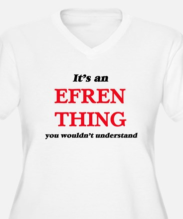 It's an Efren thing, you wou Plus Size T-Shirt