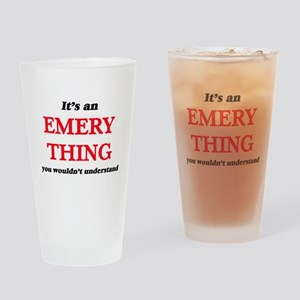It's an Emery thing, you wouldn Drinking Glass