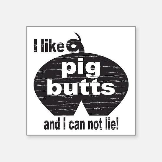 I Like Pig Butts Sticker