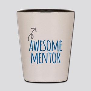 Awesome mentor Shot Glass