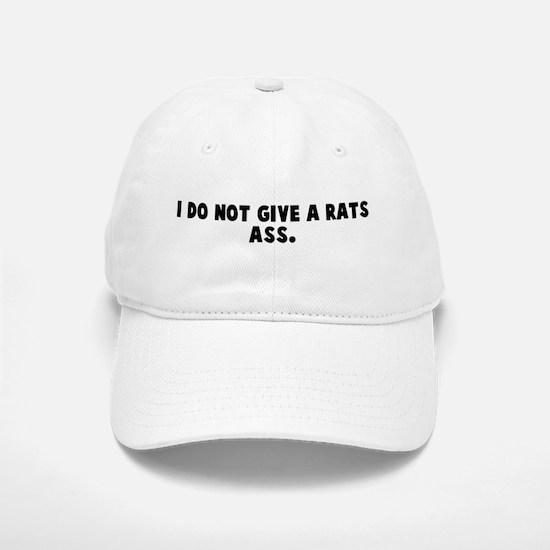 I do not give a rats ass Baseball Baseball Cap