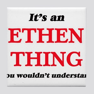 It's an Ethen thing, you wouldn&# Tile Coaster