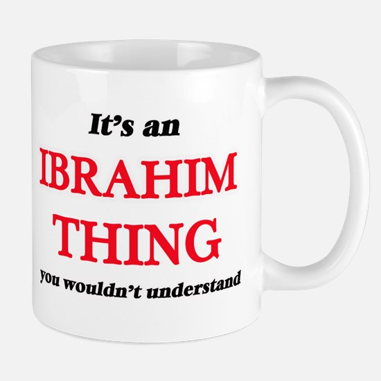 It's an Ibrahim thing, you wouldn't u Mugs