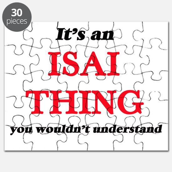 It's an Isai thing, you wouldn't un Puzzle