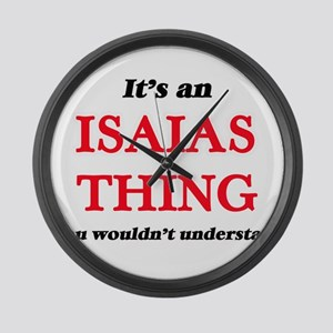 It's an Isaias thing, you wou Large Wall Clock
