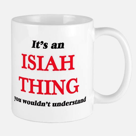 It's an Isiah thing, you wouldn't und Mugs