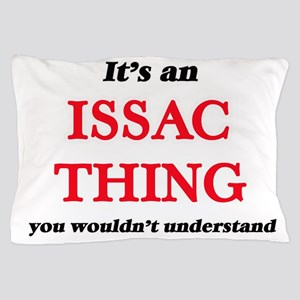 It's an Issac thing, you wouldn&#3 Pillow Case