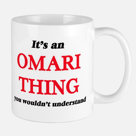 It's an Omari thing, you wouldn't und Mugs