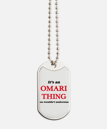 It's an Omari thing, you wouldn't Dog Tags