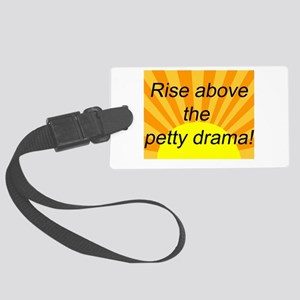 Rise above the Petty Drama Large Luggage Tag
