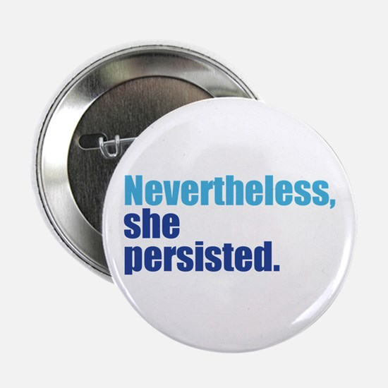 "Nevertheless She Persisted 2.25"" Button (10 pack)"