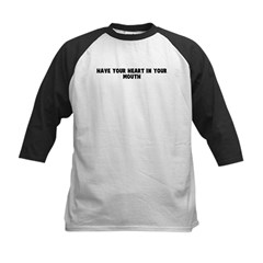 Have your heart in your mouth Kids Baseball Jersey