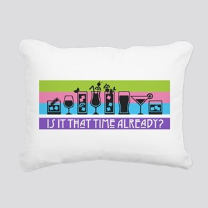 Is It That Time Already? Rectangular Canvas Pillow