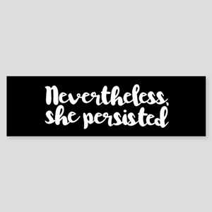Nevertheless, She Persisted. Bumper Sticker