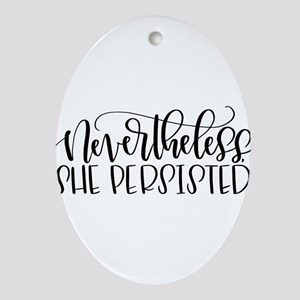 Nevertheless, She Persisted Oval Ornament