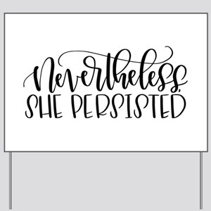 Nevertheless, She Persisted Yard Sign
